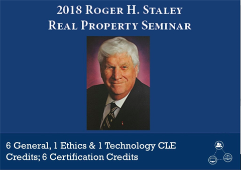 2018 Roger H. Staley Real Property Seminar