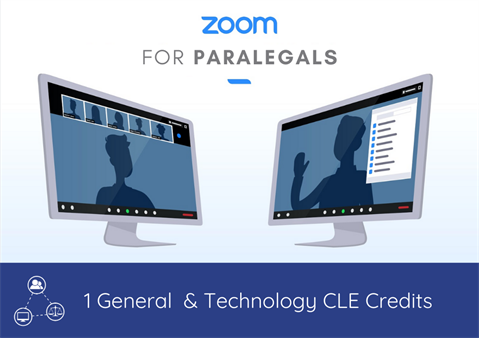 Webinar: Advanced Zoom Tips and Techniques for Paralegals